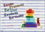 Seven Presents For Your Seventh Birthday